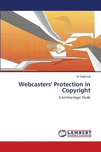 Webcasters' Protection in Copyright (Paperback)