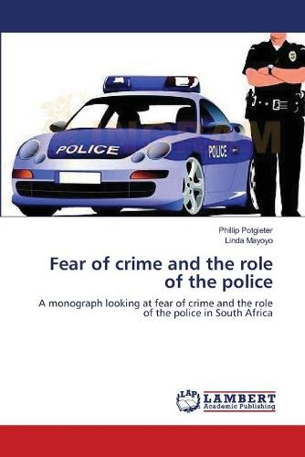 Fear of Crime and the Role of the Police (Paperback)