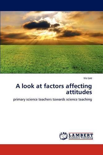A Look at Factors Affecting Attitudes (Paperback)