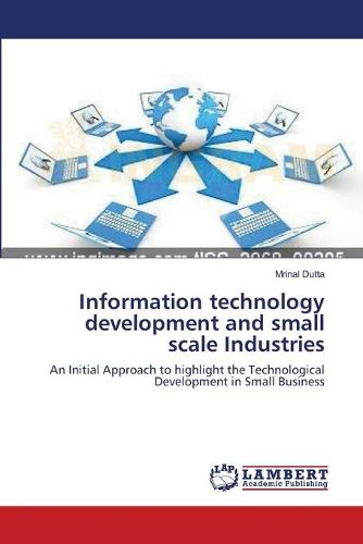 Information Technology Development and Small Scale Industries (Paperback)
