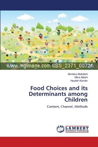Food Choices and Its Determinants Among Children (Paperback)