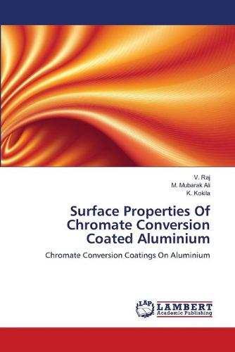 Surface Properties of Chromate Conversion Coated Aluminium (Paperback)