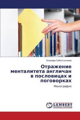 Otrazhenie Mentaliteta Anglichan V Poslovitsakh I Pogovorkakh (Paperback)