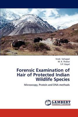 Forensic Examination of Hair of Protected Indian Wildlife Species (Paperback)