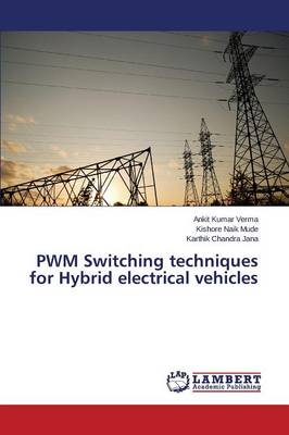 Pwm Switching Techniques for Hybrid Electrical Vehicles (Paperback)