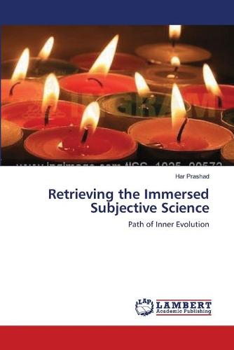 Retrieving the Immersed Subjective Science (Paperback)