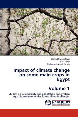 Impact of Climate Change on Some Main Crops in Egypt Volume 1 (Paperback)