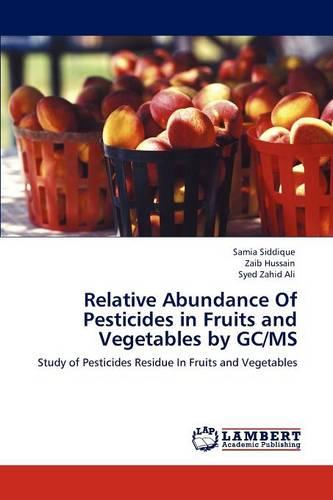 Relative Abundance of Pesticides in Fruits and Vegetables by GC/MS (Paperback)