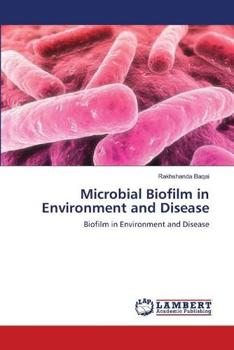 Microbial Biofilm in Environment and Disease (Paperback)