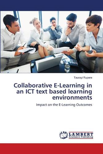 Collaborative E-Learning in an Ict Text Based Learning Environments (Paperback)