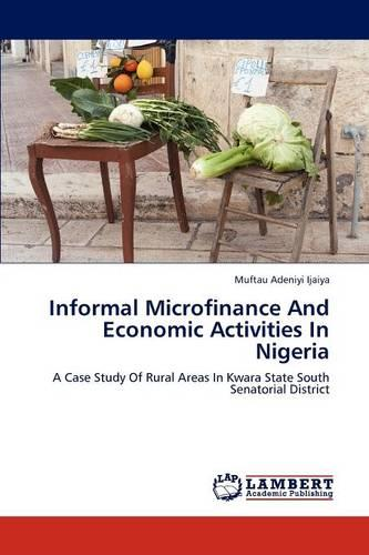 Informal Microfinance and Economic Activities in Nigeria (Paperback)