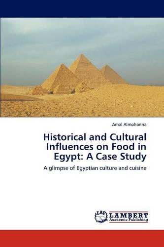 Historical and Cultural Influences on Food in Egypt: A Case Study (Paperback)