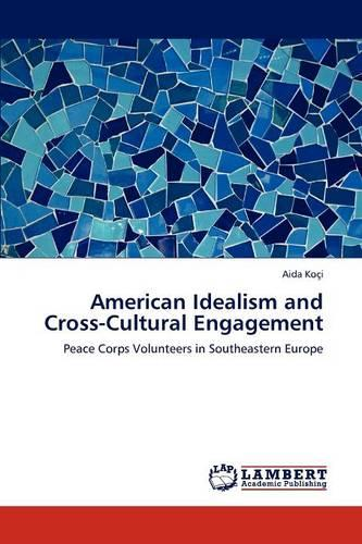 American Idealism and Cross-Cultural Engagement (Paperback)