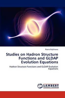 Studies on Hadron Structure Functions and Gldap Evolution Equations (Paperback)