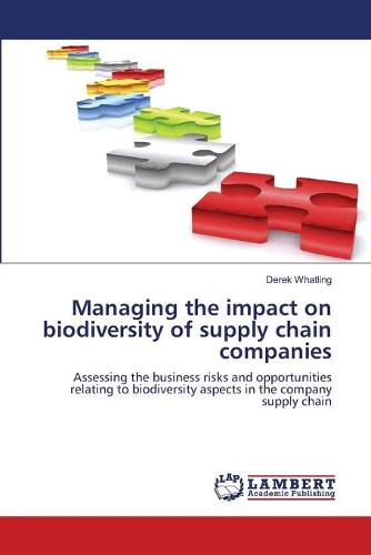 Managing the Impact on Biodiversity of Supply Chain Companies (Paperback)
