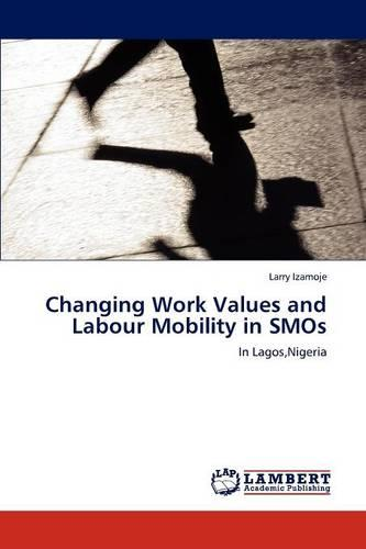 Changing Work Values and Labour Mobility in Smos (Paperback)
