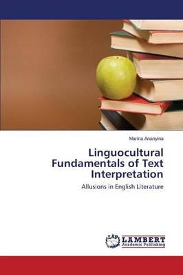 Linguocultural Fundamentals of Text Interpretation (Paperback)