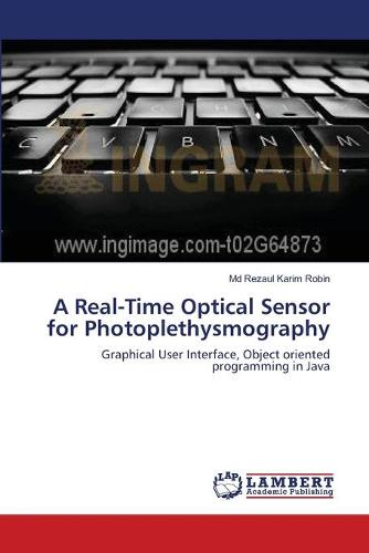 A Real-Time Optical Sensor for Photoplethysmography (Paperback)