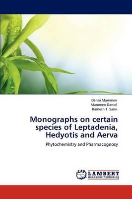 Monographs on Certain Species of Leptadenia, Hedyotis and Aerva (Paperback)