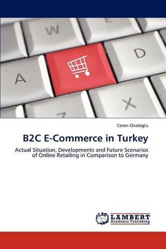 B2c E-Commerce in Turkey (Paperback)