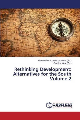 Rethinking Development: Alternatives for the South Volume 2 (Paperback)