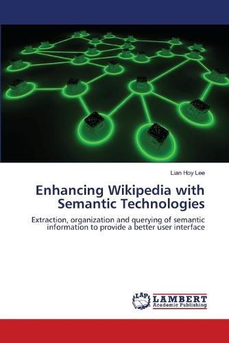Enhancing Wikipedia with Semantic Technologies (Paperback)