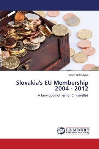 Slovakia's Eu Membership 2004 - 2012 (Paperback)