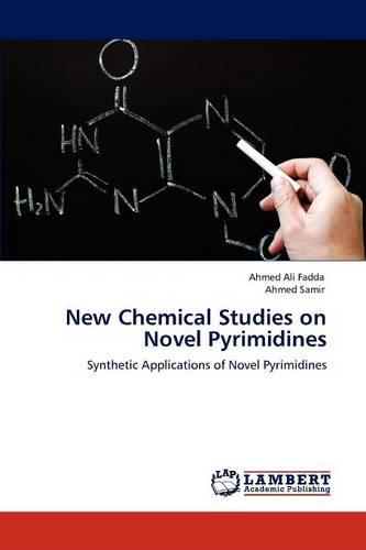 New Chemical Studies on Novel Pyrimidines (Paperback)
