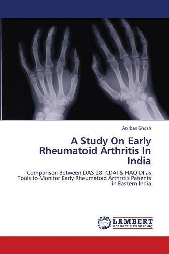 A Study on Early Rheumatoid Arthritis in India (Paperback)