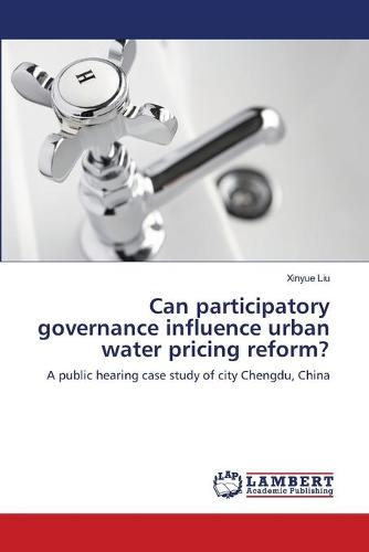 Can Participatory Governance Influence Urban Water Pricing Reform? (Paperback)