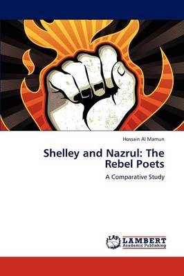 Shelley and Nazrul: The Rebel Poets (Paperback)