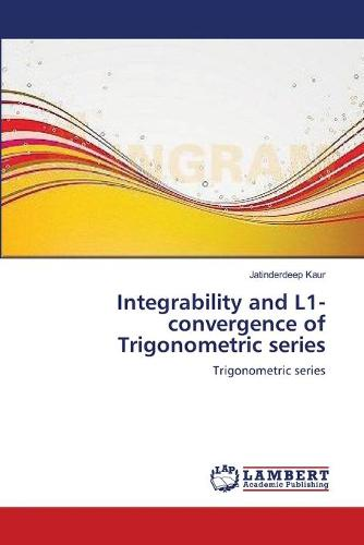 Integrability and L1-Convergence of Trigonometric Series (Paperback)