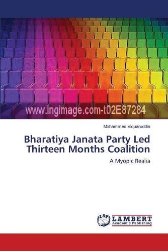 Bharatiya Janata Party Led Thirteen Months Coalition (Paperback)
