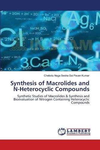 Synthesis of Macrolides and N-Heterocyclic Compounds (Paperback)