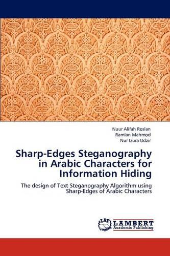 Sharp-Edges Steganography in Arabic Characters for Information Hiding (Paperback)
