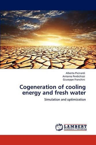 Cogeneration of Cooling Energy and Fresh Water (Paperback)