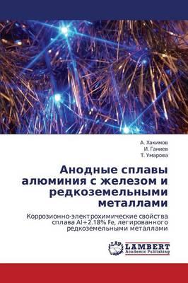 Anodnye Splavy Alyuminiya S Zhelezom I Redkozemel'nymi Metallami (Paperback)