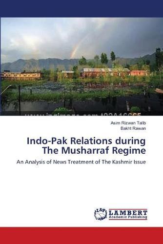 Indo-Pak Relations During the Musharraf Regime (Paperback)