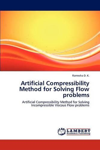 Artificial Compressibility Method for Solving Flow Problems (Paperback)