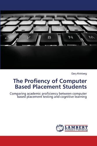 The Profiency of Computer Based Placement Students (Paperback)