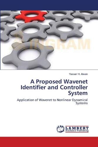 A Proposed Wavenet Identifier and Controller System (Paperback)