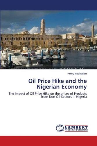 Oil Price Hike and the Nigerian Economy (Paperback)