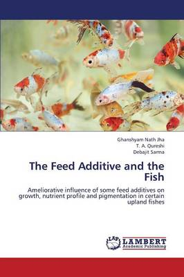 The Feed Additive and the Fish (Paperback)