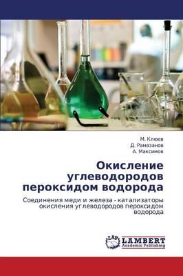 Okislenie Uglevodorodov Peroksidom Vodoroda (Paperback)