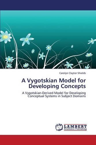 A Vygotskian Model for Developing Concepts (Paperback)