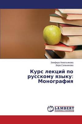Kurs Lektsiy Po Russkomu Yazyku: Monografiya (Paperback)