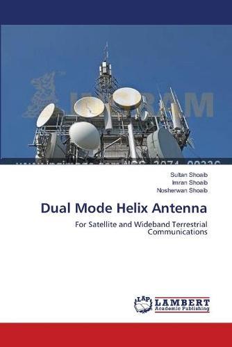 Dual Mode Helix Antenna (Paperback)