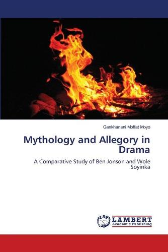 Mythology and Allegory in Drama (Paperback)