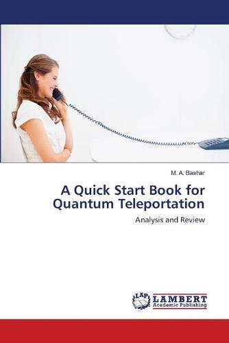 A Quick Start Book for Quantum Teleportation (Paperback)