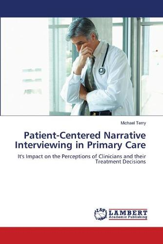 Patient-Centered Narrative Interviewing in Primary Care (Paperback)